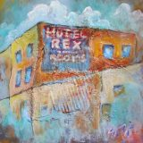 Rex Hotel, Mixed Media on Paper- 12 in x 12 in -SOLD