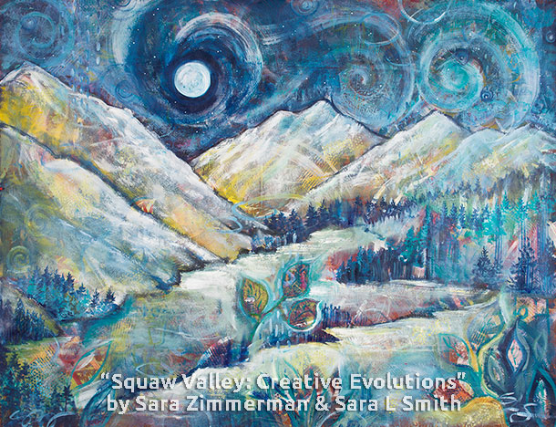 """Squaw Valley: Creative Evolutions"" mixed media on canvas by Sara Zimmerman and Sara L Smith"