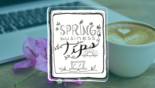 spring business tips and marketing help from tahoe truckee marketing and design firm
